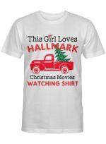 This Girl Loves Hallmark Christmas Movies Watching Shirt
