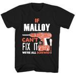 If Malloy Can't Fix It We're All Screwed T Shirts
