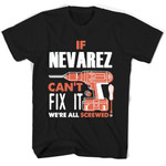 If Nevarez Can't Fix It We're All Screwed T Shirts