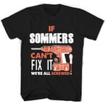 If Sommers Can't Fix It We're All Screwed T Shirts