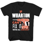 If Wharton Can't Fix It We're All Screwed T Shirts