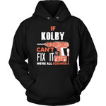 If Kolby Can't Fix It We're All Screwed Hoodie - Custom Name Gift