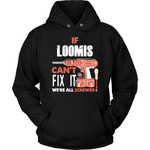 If Loomis Can't Fix It We're All Screwed Hoodie - Custom Name Gift