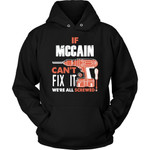 If Mccain Can't Fix It We're All Screwed Hoodie - Custom Name Gift