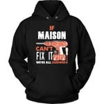 If Maison Can't Fix It We're All Screwed Hoodie - Custom Name Gift