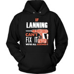If Lanning Can't Fix It We're All Screwed Hoodie - Custom Name Gift
