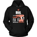 If Dial Can't Fix It We're All Screwed Hoodie - Custom Name Gift