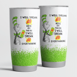 I will drink Sun Drop here or there Tumbler Cup
