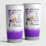 I will drink Crown Royal here or there Tumbler Cup