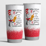 I will drink Fireball Whisky here or there Tumbler Cup