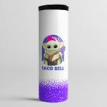 Baby Yoda-z Holding Taco Bell Hugs I Like Taco Bell SW Fans - Skinny Tumbler