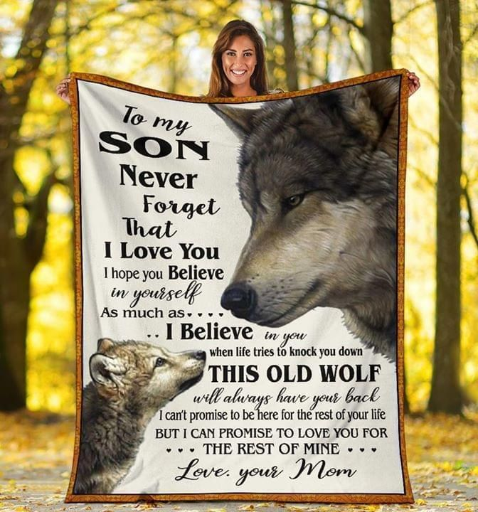 Wolf Mom To Son Never Forget I Love You This Old Wolf Always Have Your Back Quilt Blanket Quilt Blanket