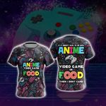 If Its Not Anime Video Games Or Food - Gaming Lovers Unisex 3D T-shirt