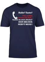 Hallo Tante Dein Bruder Nervt Das Kultshirt Tshirt