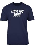 I Love You 3000 T Shirt