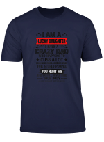 Womens I M A Lucky Daughter Of A Crazy Dad Funny Girls Shirt