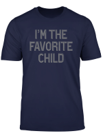 I M The Favorite Child Tshirt Sibling Tee