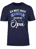 Herren Ich Muss Nicht Nein Sagen Ich Bin Der Opa Lustiges T Shirt