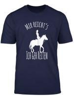 Mir Reichts Ich Geh Jetzt Reiten Lustiges Pferde T Shirt
