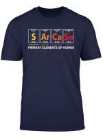 Sarcasm Primary Elements Of Humor Science S Ar Ca Sm T Shirt