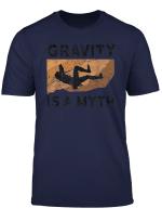 Vintage Rock Climbing Climber Funny Gravity Is A Myth T Shirt