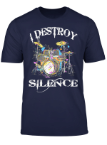 I Destroy Silence Drums T Shirt Great Drummer Band Tee Gift