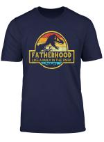 Fatherhood Like A Walk Shirt In The Park T Shirt