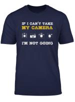 My Camera I Photographer Camera Photography Photo Lens T Shirt