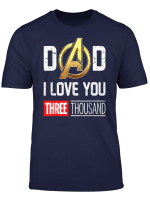 Dad I Love You T Shirt Three Thousand End 3000 Tee Gift