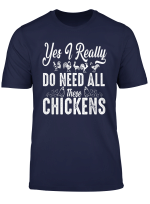 Yes I Really Do Need All These Chickens Farmers T Shirts