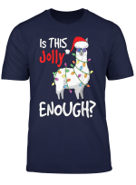 Llama Shirt Funny Is This Jolly Enough Alpaca Xmas Llama T Shirt