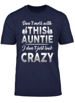 Funny Family Don T Mess With This Auntie T Shirt