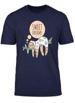 Sweet Dreams Faultier In Schlafanzuge Bett Zeit T Shirt