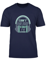 Funny Gamer Shirt Gift For Men Boys Can T Hear You Im Gaming T Shirt