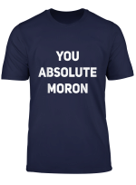 Absolute Designs Funny Cool Moron T Shirt