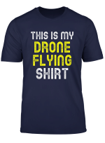 This Is My Drone Flying Shirt Funny Pilot Cool Gift T Shirt
