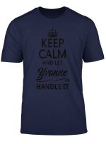 Keep Calm And Let Yvonne Handle It Funny Name Gift T Shirt