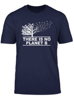 There Is No Planet B Earth Day 22 April Nature Shirt Gift