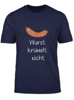 Wurst Krumelt Nicht T Shirt Metzger Fleischer Schlachter