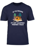 If I M Drunk It S My Camping Friends Faults Flamingo Tee