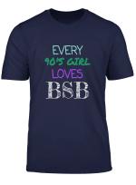 Backstreet Every 90S Girl Loves Bsb Music Concert T Shirt