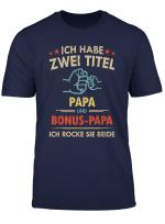 Ich Habe Zwei Titel Papa Und Bonus Papa Ich Rocke Sie Beide