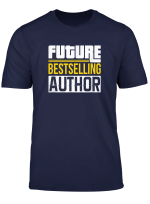 Future Bestselling Author Book Club Writer Books Funny Gift T Shirt
