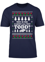 All Wet Todd I Don T Know Margo Christmas Vacation T Shirt