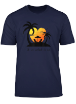 It Is What It Is T Shirt Island Of Love Tee