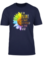 Womens I Am Blunt Because God Rolled Me That Way T Shirt T Shirt