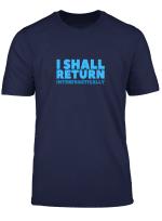 I Shall Return Interfrastically T Shirt