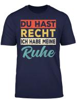 Du Hast Recht Ich Hab Meine Ruhe Shirt Vintage Edition