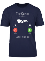 The Ocean Is Calling And I Must Go Diver Diving Gift T Shirt