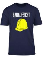 Bauaufsicht Bauleiter Lustiges Bauarbeiter Beruf Geschenk T Shirt